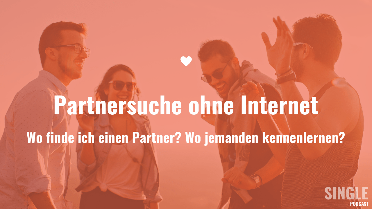 Partnersuche realen leben