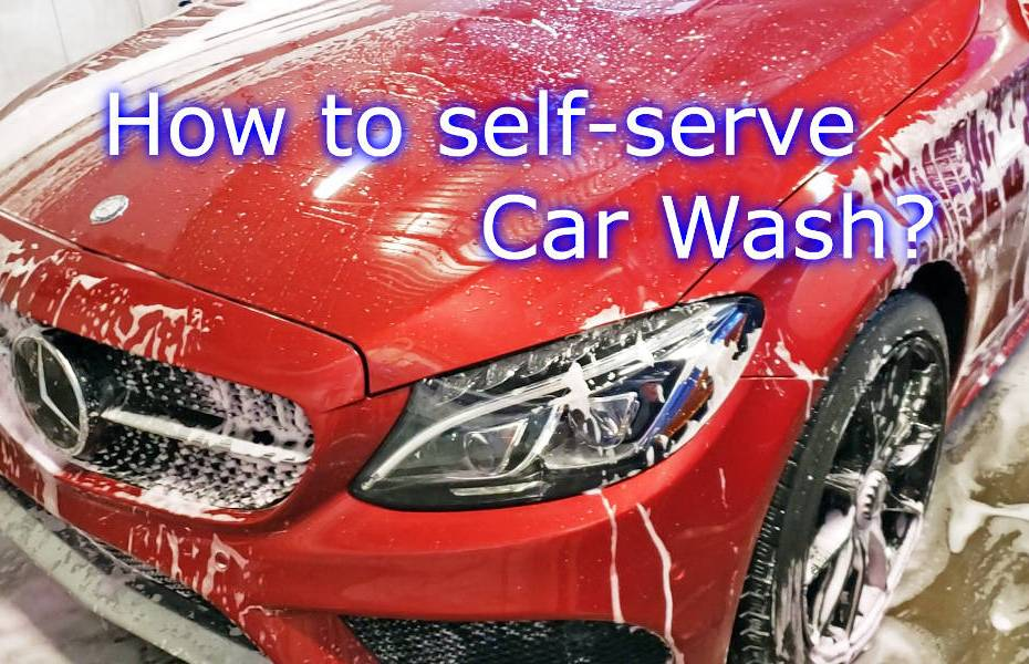 Blog_Cars_How to use Self serve car wash - Car Wash properly 3 steps + Tips, Do's and Don'ts