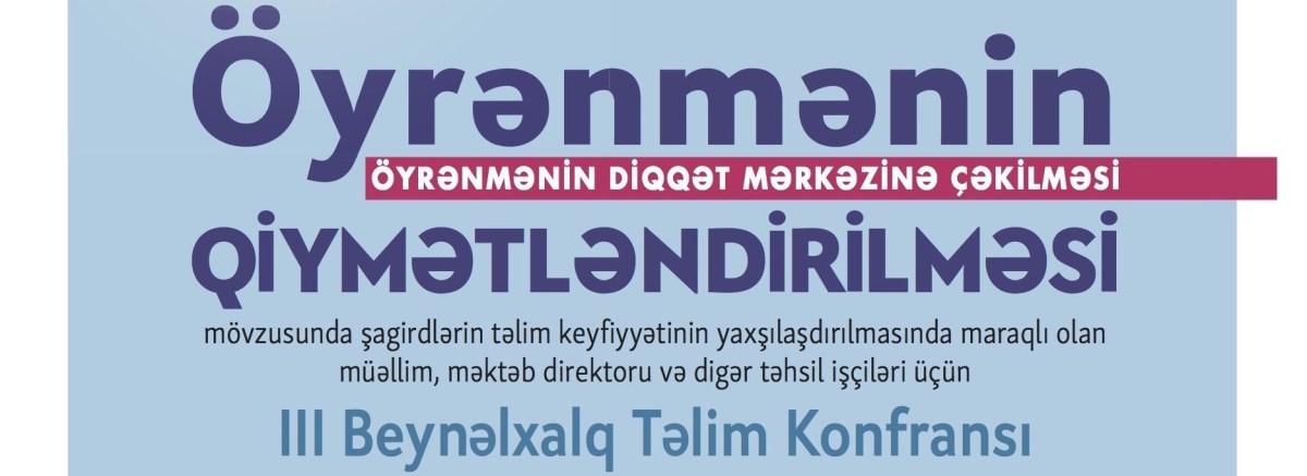 III Beynəlxalq Təlim Konfransına qeydiyyata start verildi!