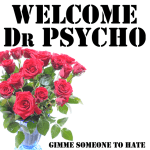 WELCOME DR PSYCHO