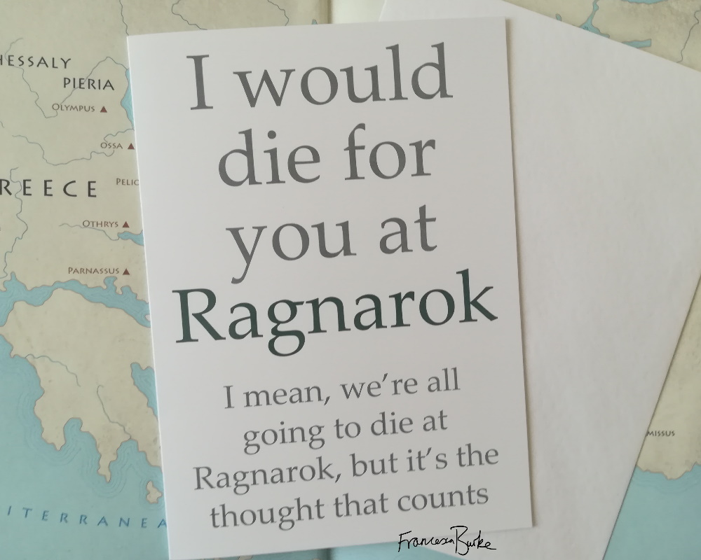 Norse mythology-inspired card reading 'I would die for you at Ragnarok I mean, we're all going to die at Ragnarok, but it's the thought that counts.'
