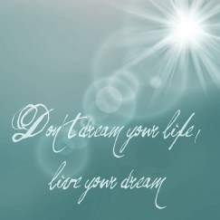 dreams-not-your-life-881080_1280