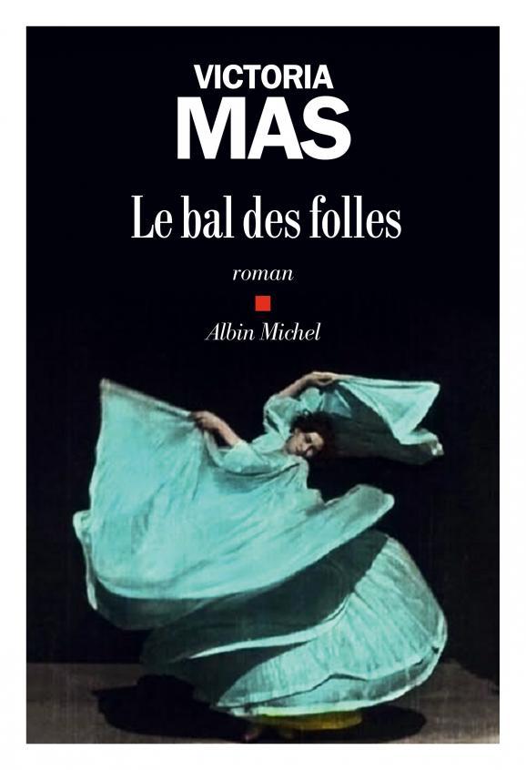 Le bal des folles (Albin Michel - 9782226442109)   Livres