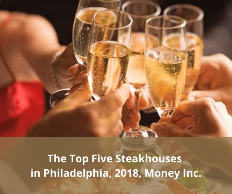 The Top Five Steakhouses in Philadelphia, 2018, Money Inc. International Franchising