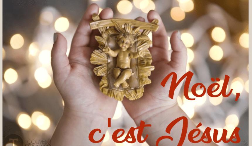 Noël, c'est Jésus !