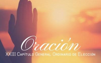 Oración para el XXIII Capítulo General de Elección