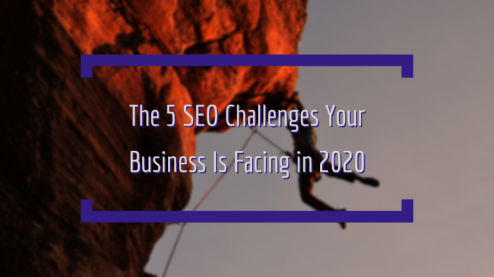 SEO Challenges in 2020
