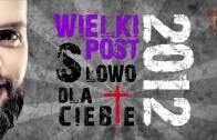 Wielki Post 2012 – Słowo dla Ciebie – zapowiedź