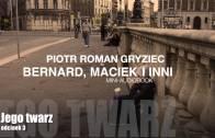 Bernard, Maciek i inni – Jego twarz (3)