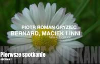Bernard, Maciek i inni – Pierwsze spotkanie (1)