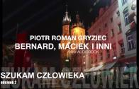 Bernard, Maciek i inni – Szukam człowieka (2)