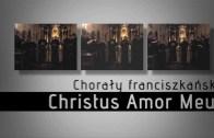 Chorał franciszkański – płyta Christus Amor Meus