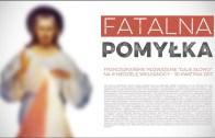 Fatalna pomyłka – Daję Słowo (30 IV 2017) – III niedziela Wielkanocy