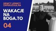 Wakacje na BOGA.TO 04 – ks. Maciej Gawlik CR