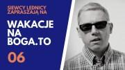 Wakacje na BOGA.TO 06 – o. Mateusz Stachowski OFM Conv