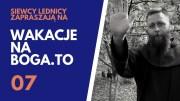 Wakacje na BOGA.TO 07 – o. Kordian Szwarc OFM