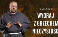 A ja to właściwie nie grzeszę… | o. Michał Nowak OFM Conv.