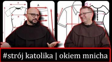 bEZ sLOGANU – Strój katolika | skromność | próżność | okiem zakonnika