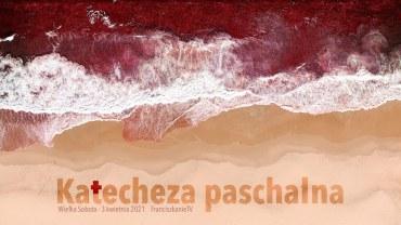 Katecheza paschalna 2021