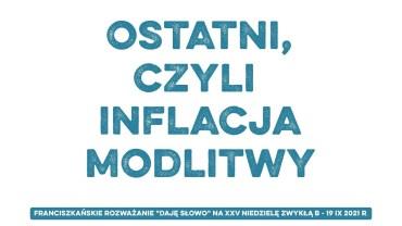 Inflacja modlitwy: Daję Słowo – XXV niedziela B – 19 IX 2021