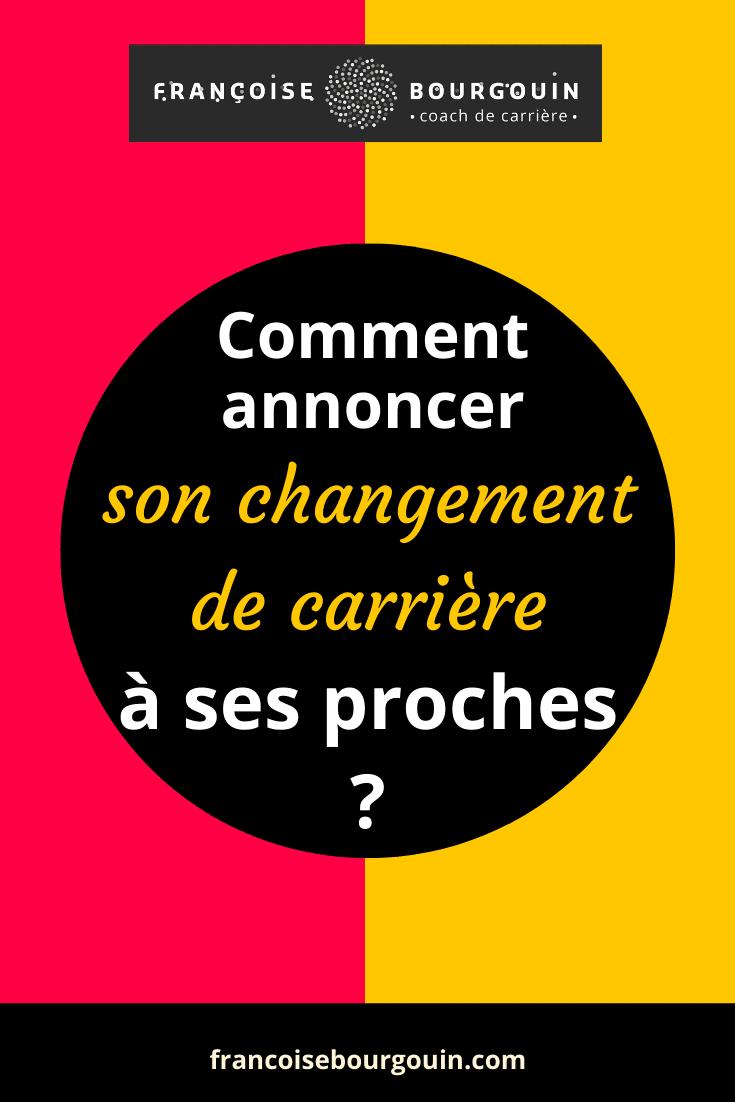 Comment annoncer son changement de carrière à ses proches ? - françoise Bourgouin coach de votre carrière après 45 ans
