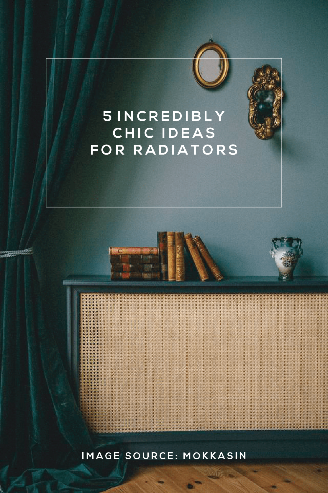 dark green walls, brass accents, caned radiator, title image