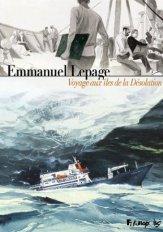 Voyages aux îles de la désolation - Emmanuel Lepage