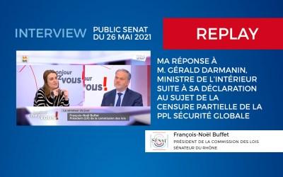 RETOUR SUR INTERVIEW «Bonjour Chez Vous» Public Sénat. L'occasion de clarifier les choses suite à la déclaration de Gérald Darmanin dans Le Parisien au sujet de le censure partielle de la #ppl #sécuritéGlobale