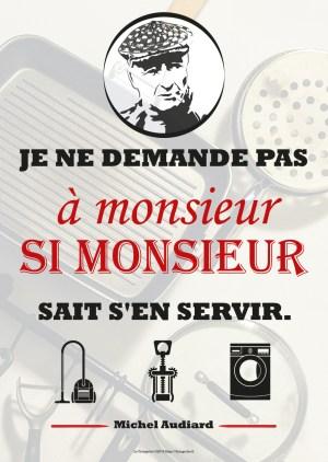 Poster A3+ Audiard «Je ne demande pas à monsieur…»