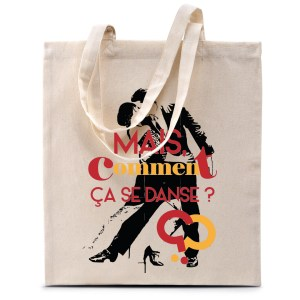 Tote bag « Mais comment ça se danse ? »