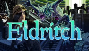 Eldritch – Indie Game Review