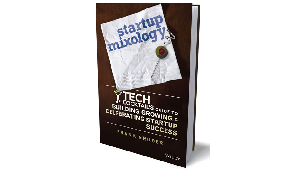 Startup Mixology by Frank Gruber