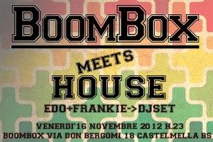 boombox meets house edo e frankie djset castelmella brescia venerdì 16 novembre 2012