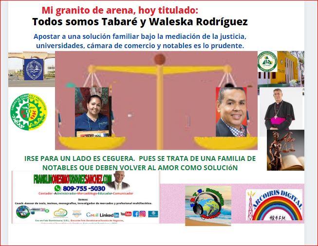 Todos somos Tabaré y Waleska Rodríguez, apostamos a una solución familiar bajo la mediación