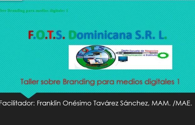 Branding Digital 1 aplicado a emprendedores comunicacionales individuales. www.FranklinOnesimoTavarezSanchez.com