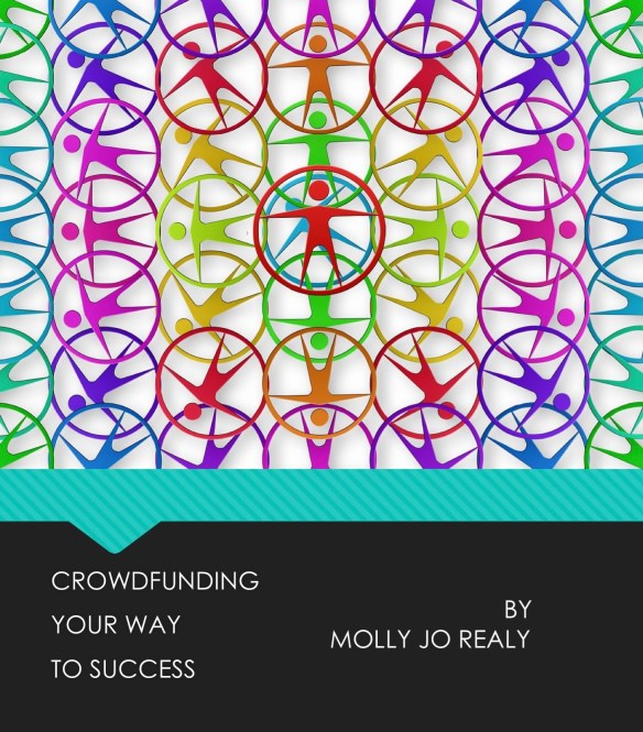 Crowdfunding Your Way to Success by Molly Jo Realy