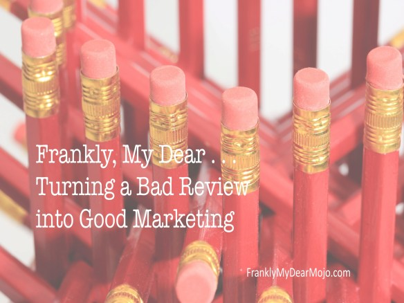 Frankly, My Dear . . . : Turning a Bad Review into Good Marketing