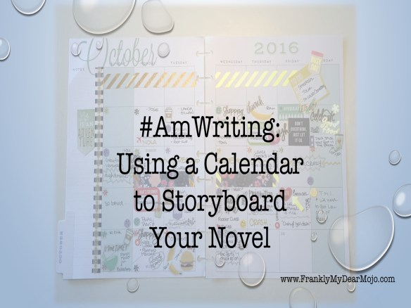 #AmWriting: Using a Calendar to Storyboard Your Novel
