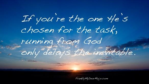 Frankly, On Faith: Don't Run From the Inevitable
