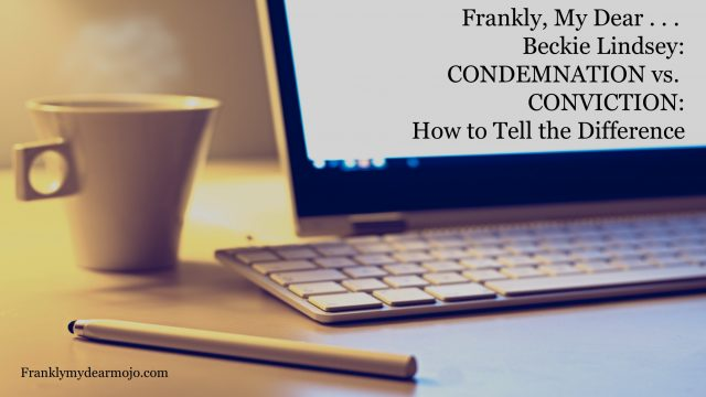 Beckie Lindsey: Condemnation vs Conviction