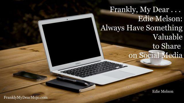 Frankly, My Dear . . . : Valuable Social Media