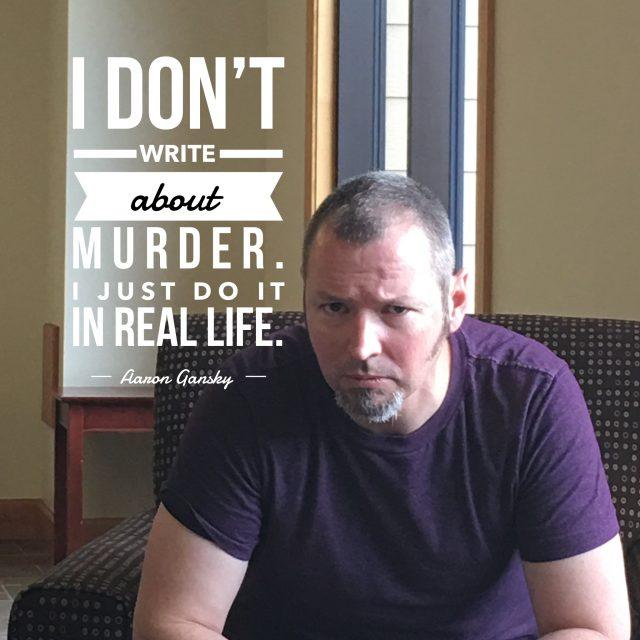 Frankly, My Dear . . . : Aaron Gansky the Bigfoot Killer.