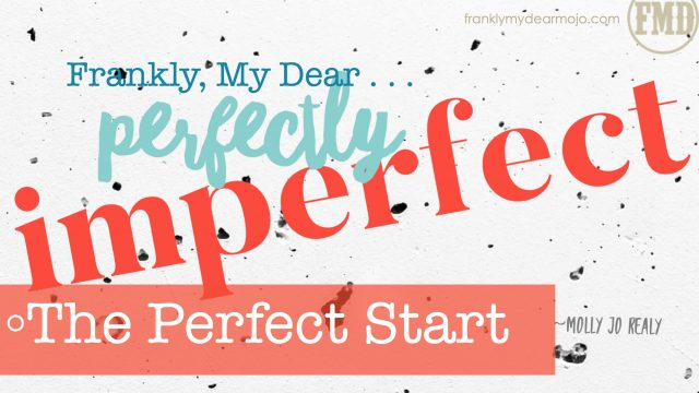 Frankly, My Dear . . . The Perfect Start