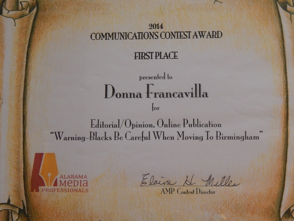 """2014 Alabama Media Professionals Communications Contest Award - State Award - First Place presented to Donna Francavilla for Editorial/Opinion, Online Publication - """"Warning-Blacks Be Careful When Moving To Birmingham"""""""
