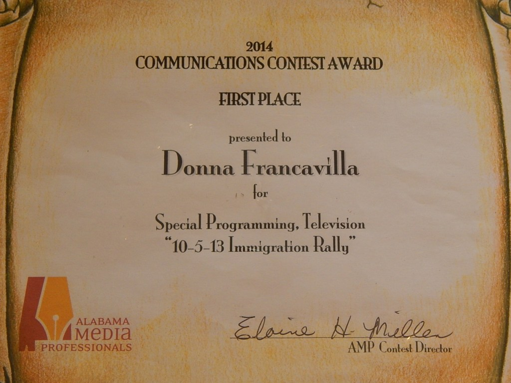 """2014 Alabama Media Professionals Communications Contest Award - State Award - First Place presented to Donna Francavilla for Special Programming  - Television """"10-15-13 Immigration Rally"""""""