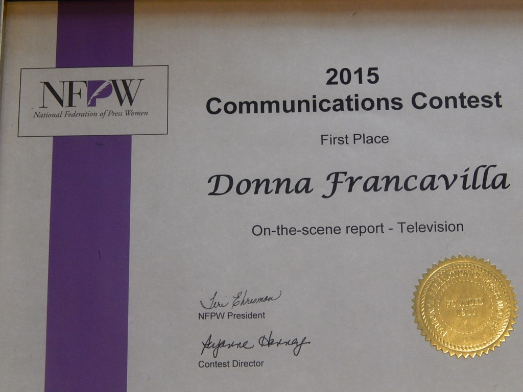 2015 National Federation of Press Women Communications Award - National Award - First Place presented to Donna Francavilla for On-the-scene Report - Television