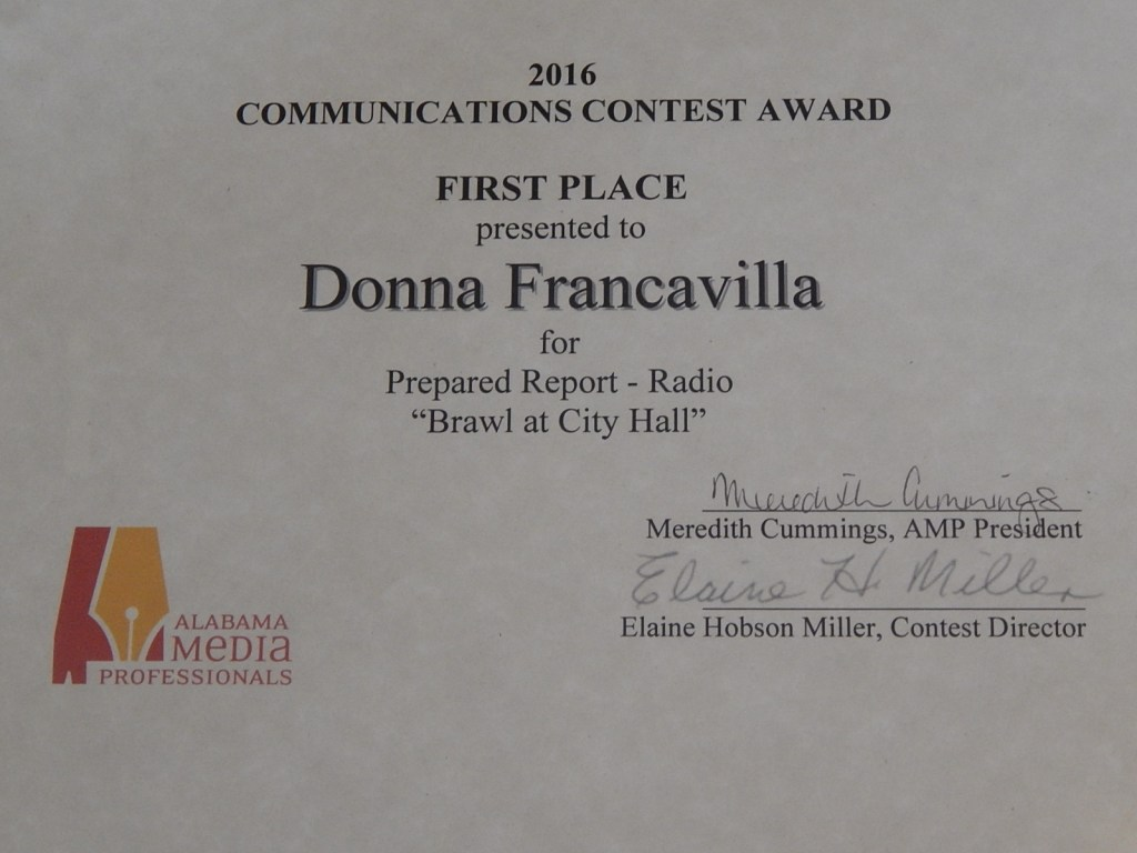 "2016 Alabama Media Professionals Communications Contest Award - State Award - First Place presented to Donna Francavilla for Prepared Report - Radio ""Brawl at City Hall"""