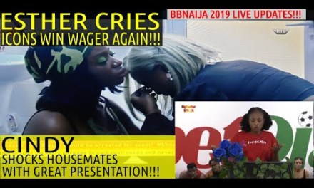 BBNaija 2019 LIVE UPDATES | ESTHER CRIES AS TEAM ICONS WIN WAGER AGAIN | CINDY'S GREAT PRESENTATION