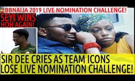 BBNaija 2019 LIVE UPDATES | FIRST NOMINATION CHALLENGE | SIR DEE CRIES | TEAM ICONS LOSE | SEYI NEW HOH