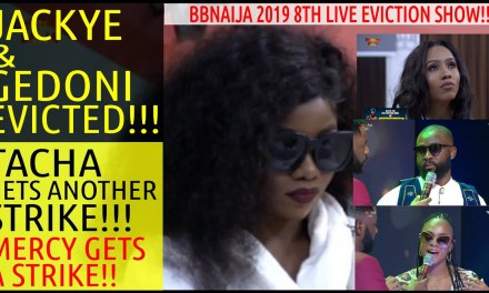 BBNaija 2019 8TH LIVE EVICTION SHOW | JACKYE & GEDONI EVICTED | TACHA GETS SECOND STRIKE | MERCY GETS A STRIKE